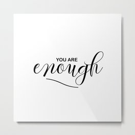 You are enough Metal Print