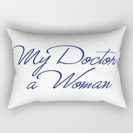 My Doctor's A Woman Rectangular Pillow