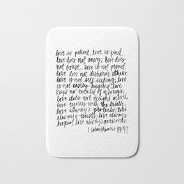 love is patient, love is kind Bath Mat
