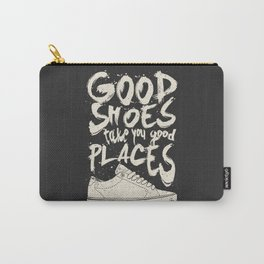 Good Shoes Good Places Carry-All Pouch