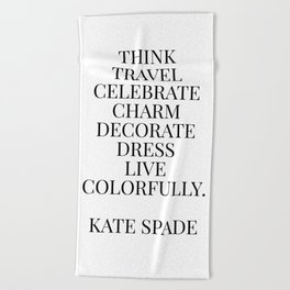 Kate quote Beach Towel
