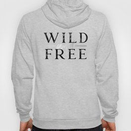 Wild and Free Silver Hoody