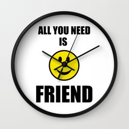 All you need is friend Wall Clock