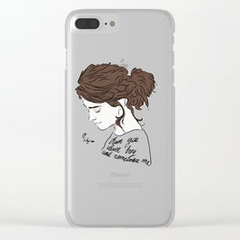 Run You Clever Boy and Remember Clear iPhone Case