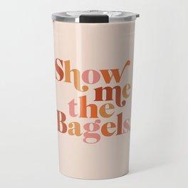 Show Me the Bagels Travel Mug