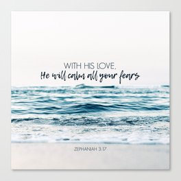 He Will Calm All Your Fears Canvas Print