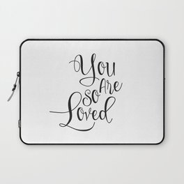 Nursery Quote You Are So Loved Quote Funny Wall Art Kids Room Art Nursery Printable Nursery Quote Laptop Sleeve