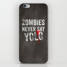 Zombies never say YOLO iPhone Skin