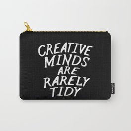 Creative Minds Are Rarely Tidy (Black & White) Carry-All Pouch