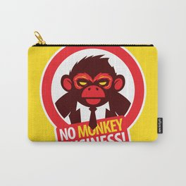 No MONKEY Business! Carry-All Pouch