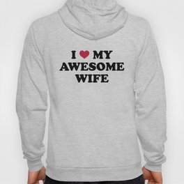 I Love My Wife Quote Hoody