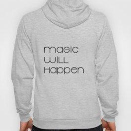 Magic Will Happen (black) Hoody