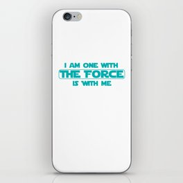 I am one with The Force, The Force is with me iPhone Skin