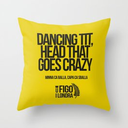MINNA CA BALLA, CAPA CA SBALLA Throw Pillow