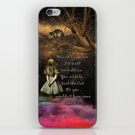 Magical Wonderland - How Do You Know I'm Mad Quote iPhone Skin