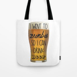 I Went To Zumba So I Can Drink Beer Tote Bag