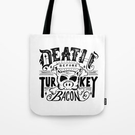 Death Before Turkey Bacon Tote Bag
