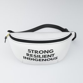 STRONG RESILIENT INDIGENOUS Fanny Pack