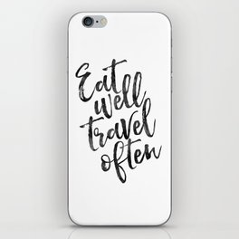MOTIVATIONAL POSTER,Eat Well Travel Often,Travel Gifts,Inspirational Quote,Kitchen Decor,Quote Print iPhone Skin