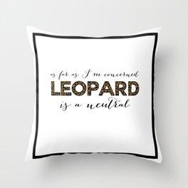 Leopard is a Neutral  Throw Pillow