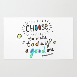 Choose To Make Today A Good One Rug