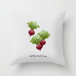 Let The Beet Drop Throw Pillow
