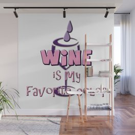 Wine is My Favorite Color Wall Mural