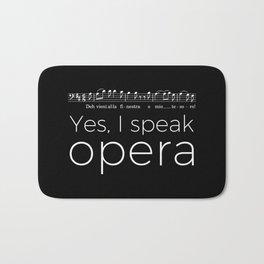 Yes, I speak opera (baritone) Bath Mat
