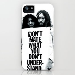 DON'T HATE WHAT YOU DON'T UNDERSTAND  iPhone Case