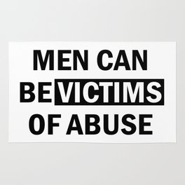Men Can Be Victims of Abuse Rug