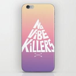 No vibe killers iPhone Skin