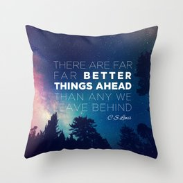 """CS Lewis """"Better Things Ahead"""" Throw Pillow"""
