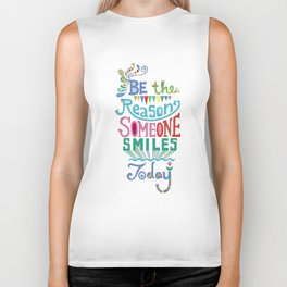 Be the Reason Someone Smiles Today Biker Tank