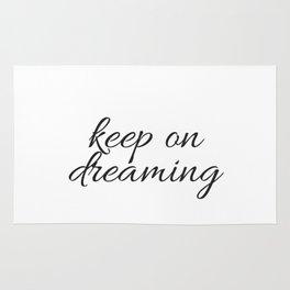 keep on dreaming Rug