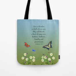 Colossian 3 12 Put On a Heart of Compassion, Kindness  Swallowtail Butterfly Daisies Vetch Tote Bag