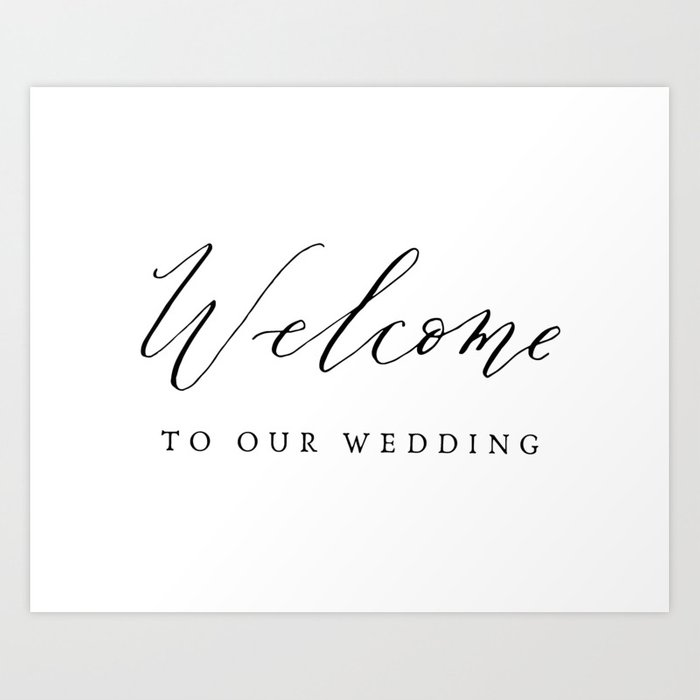 Welcome to Our Wedding Calligraphy Art Print by ettiekim   Society6