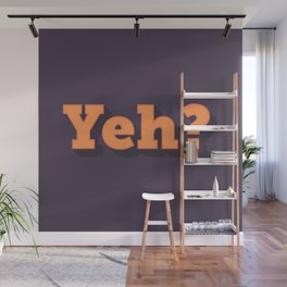 Yeh? Wall Mural