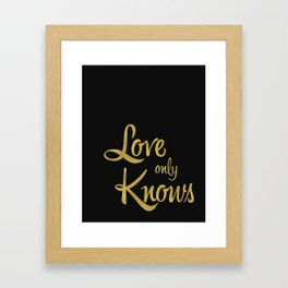 Love Only Knows Framed Art Print