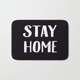 Stay Home - Black and White Bath Mat