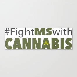 #FightMSwithCannabis Canvas Print