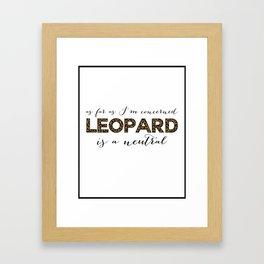 Leopard is a Neutral  Framed Art Print