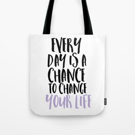 Every Day is a Chance Lavendar Tote Bag