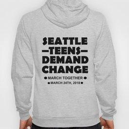 Seattle Teens Demand Change March 24th 2018 Tshirt Gift Hoody