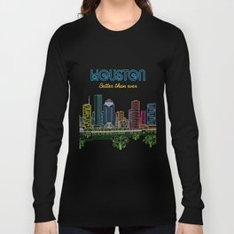 Houston Better Than Ever Circuit Long Sleeve T-shirt