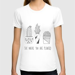 suc where you are planted T-shirt