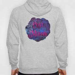 Nasty Girls: Cunt Muffin Hoody