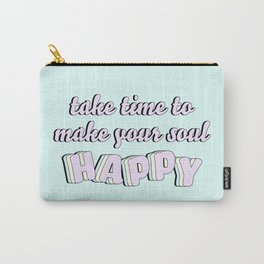 Make Your Soul Happy Carry-All Pouch