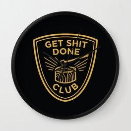 Get Sh*t Done Club Wall Clock