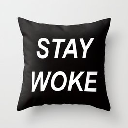 STAY WOKE // QUOTE Throw Pillow