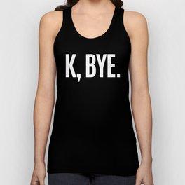 K, BYE OK BYE K BYE KBYE (Black & White) Unisex Tank Top